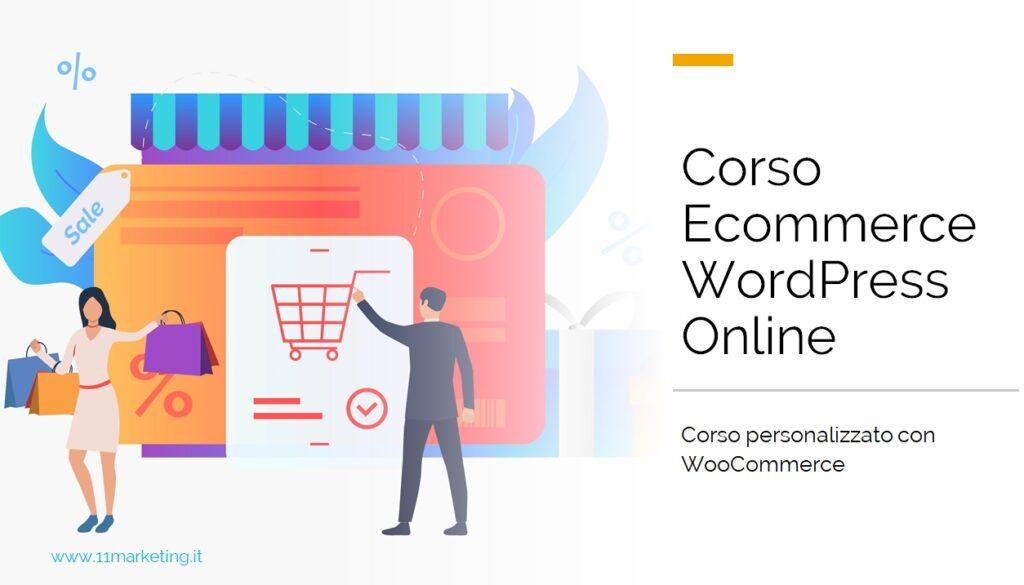 Corso Ecommerce WordPress Online: individuale e personalizzato con Woocommerce