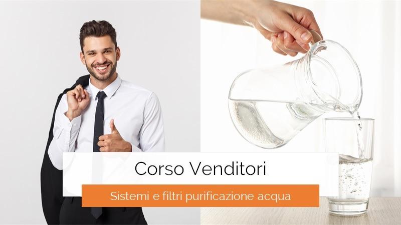 Corso Venditori Sistemi Purificazione Acqua, come vendere più depuratori!